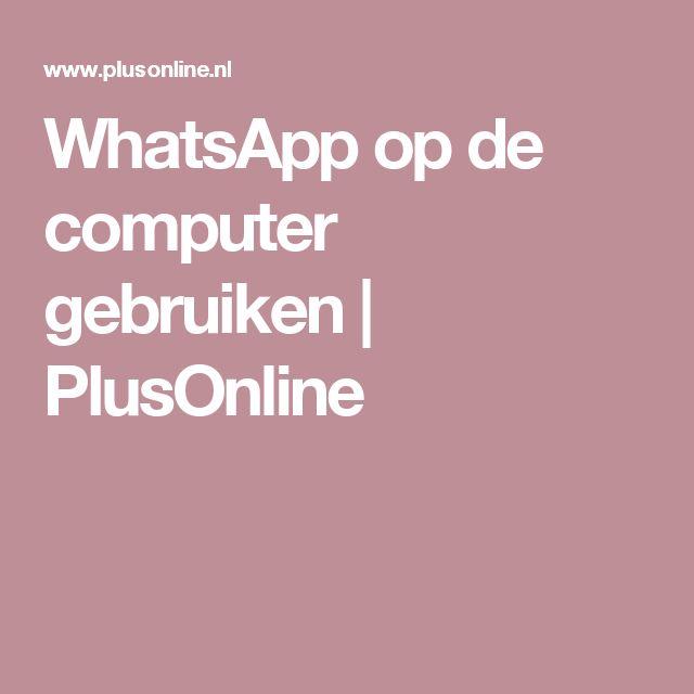 WhatsApp op de computer gebruiken | PlusOnline