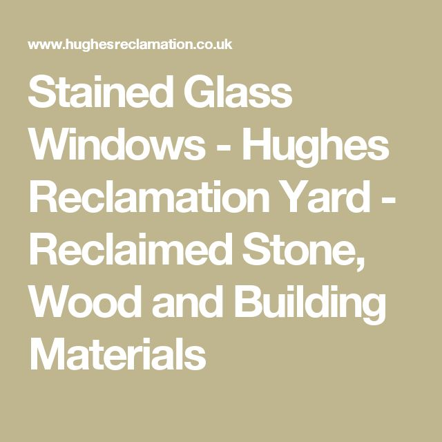 Stained Glass Windows - Hughes Reclamation Yard - Reclaimed Stone, Wood and Building Materials