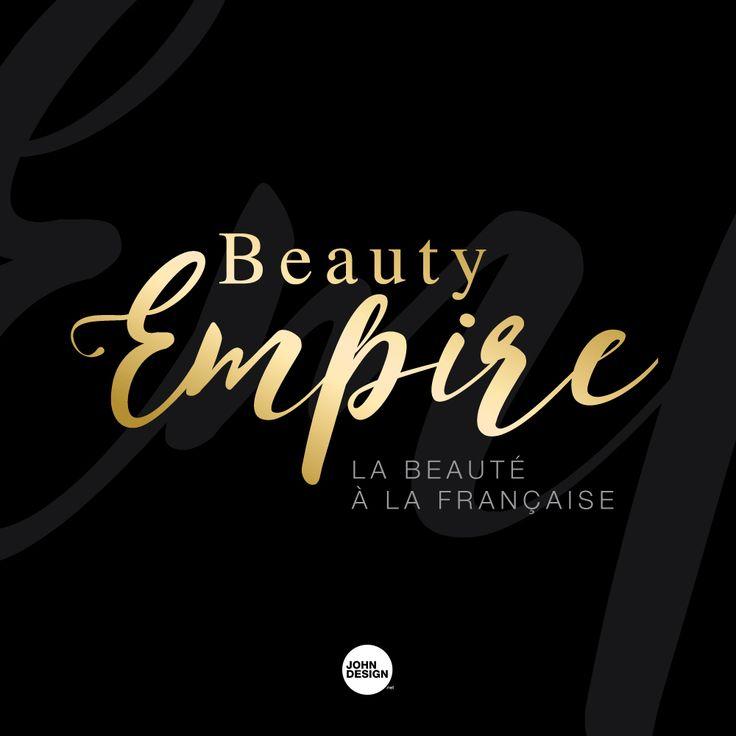 """Logotype pour BEAUTY EMPIRE. Institut de beauté """"La Beauté à la française""""  By www.johndesign.net"""