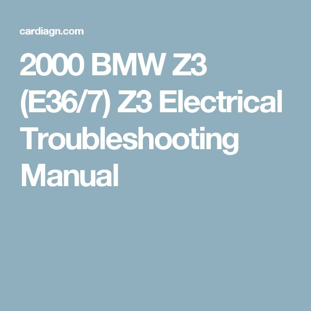 2000 BMW Z3 (E36/7) Z3 Electrical Troubleshooting Manual