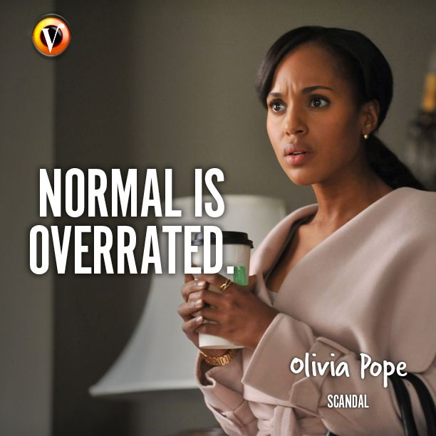 "Olivia Pope (Kerry Washington) in Scandal: ""Normal is overrated."" #quote #superguide"