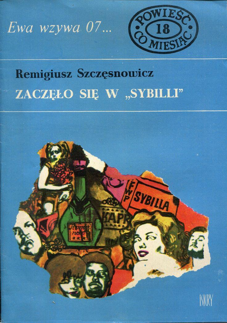 """""""Zaczęło się w «Sybilli»"""" Remigiusz Szczęsnowicz Cover by Marian Stachurski Book series Ewa wzywa 07"""