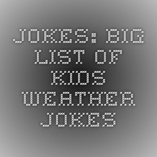 Jokes: big list of kids weather jokes