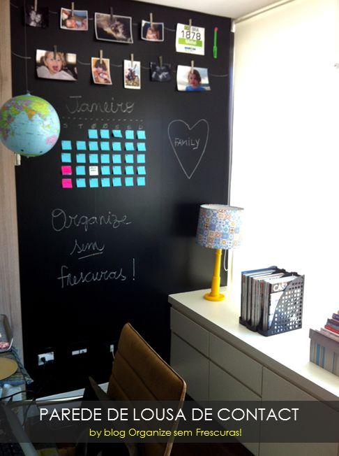 Organize sem frescuras!: Faça você mesmo- parede de lousa com papel contact