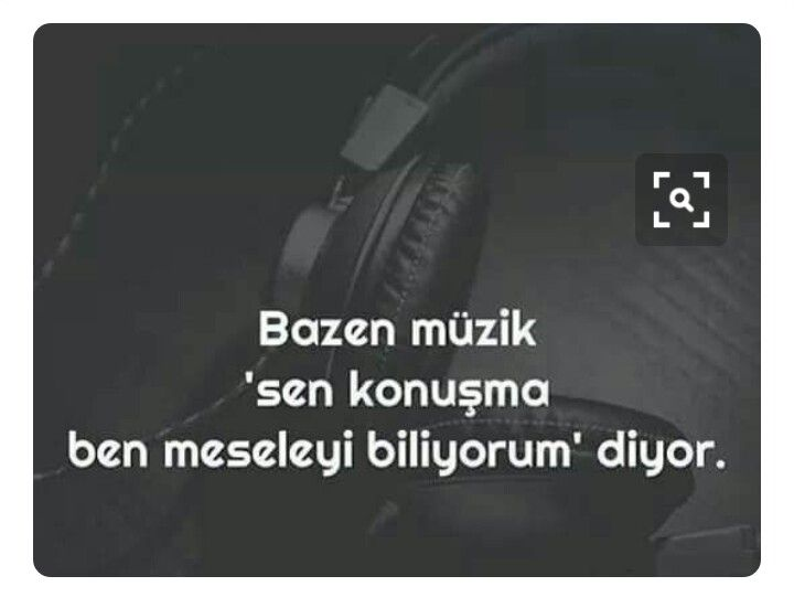 Müzik dinlemeyi o yüzden seviyorum. Sessizce ↪yunus↩