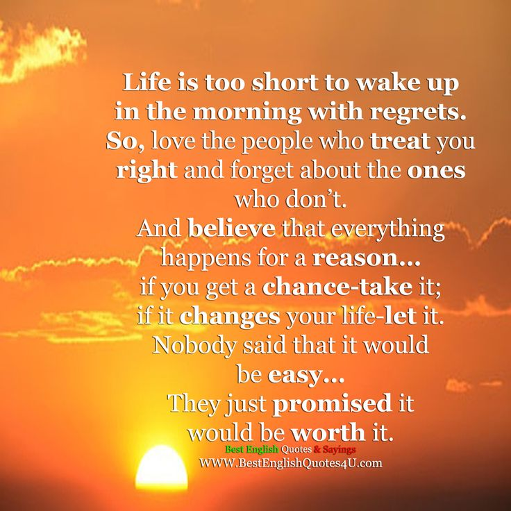Best English Quotes & Sayings: Life is too short to wake up in the morning with regrets.