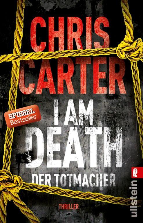 Chris Carter – I Am Death: Der Totmacher Thriller