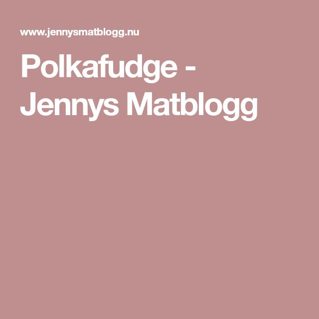 Polkafudge - Jennys Matblogg
