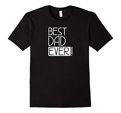 Men's Best Dad Ever! Funny Father's Day Holiday or Gift T...
