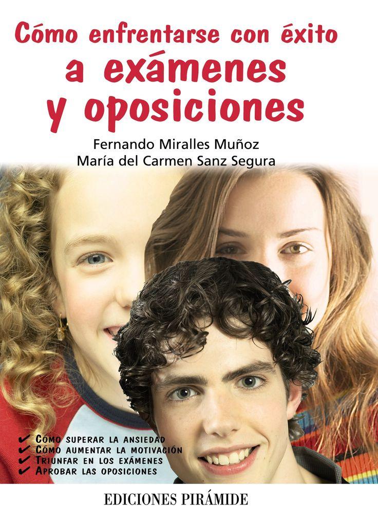 Fernando Miralles. Cómo enfrentarse con éxito a exámenes y oposiciones