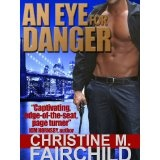 An Eye For Danger (The Goliath Conspiracy Series) (Kindle Edition)By Christine M. Fairchild