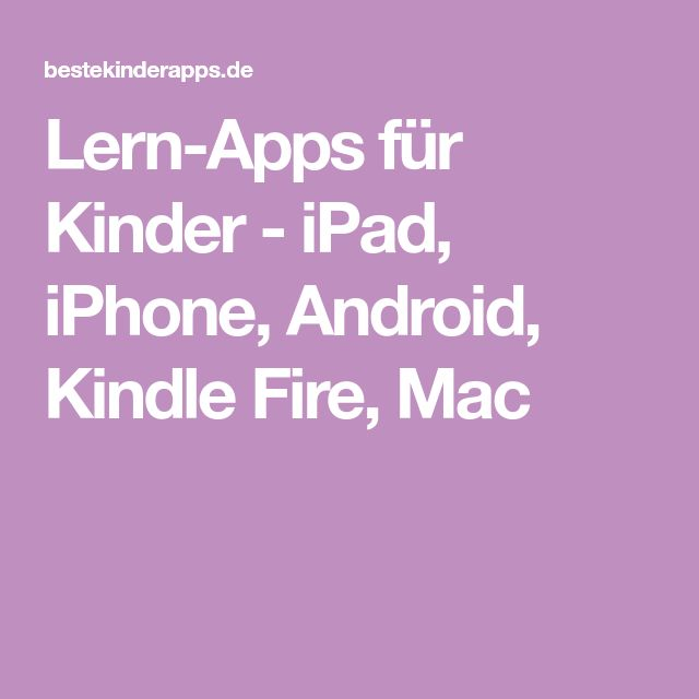 Lern-Apps für Kinder - iPad, iPhone, Android, Kindle Fire, Mac