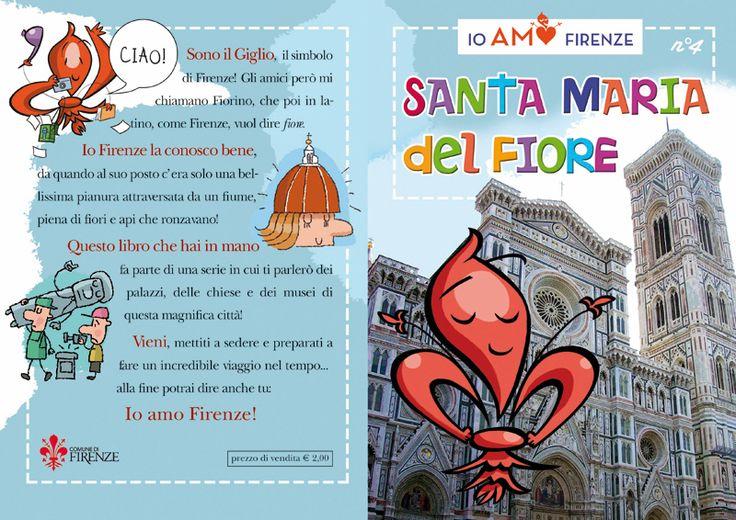 Io Amo Firenze: Santa Maria del Fiore Quarto volumetto della collana Io amo Firenze