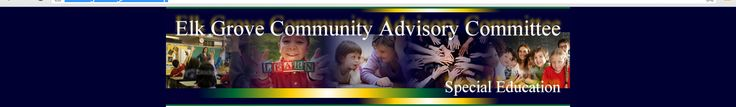 Elk Grove Unified School District (EGUSD) Special Education Community Advisory Committee (CAC)