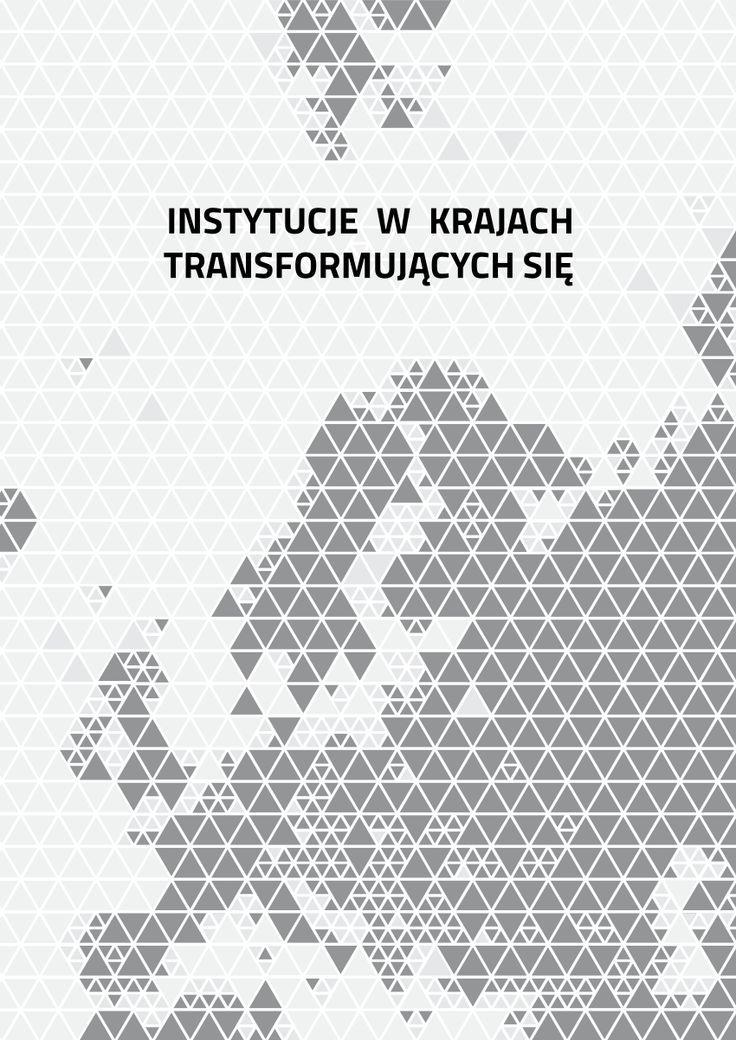Instytucje w krajach transformujących się / [aut.] Katarzyna Szarzec (red.) [et al.]. -- [Warszawa] :  Poznań :  Global Development Research Group ;   Uniwersytet Ekonomiczny ; 2014.