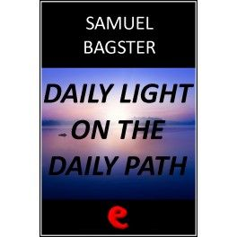 Daily Light on The Daily Path  Christian daily devotional scripture reading that consists of brief groupings of scripture passages which spe...