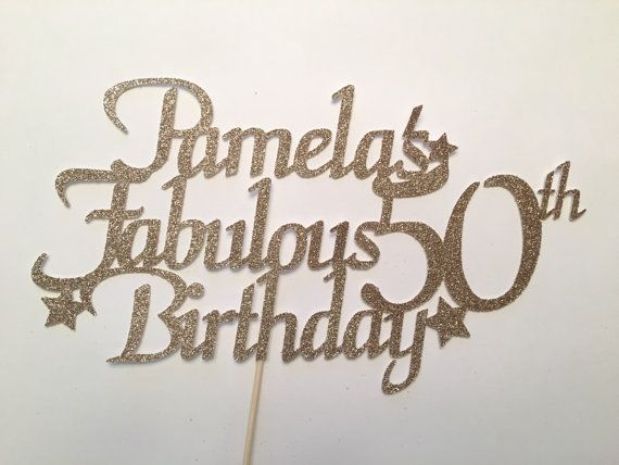 ANY NAME & NUMBER Gold Glitter 50th Birthday Cake Topper, 50 and Fabulous Birthday, Customized Birthday Topper