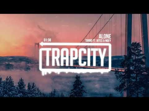 Tarro ft. Jutes & Noey - Alone (Lyrics) - YouTube // Trap, music