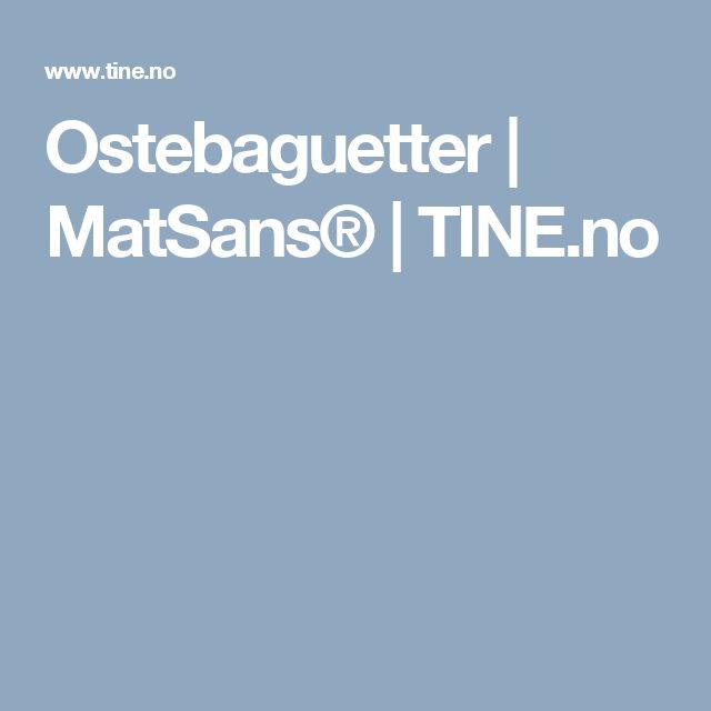 Ostebaguetter | MatSans® | TINE.no