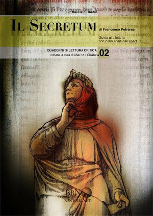 Quaderni di lettura critica per il biennio della secondaria di II grado: Il Secretum di Petrarca