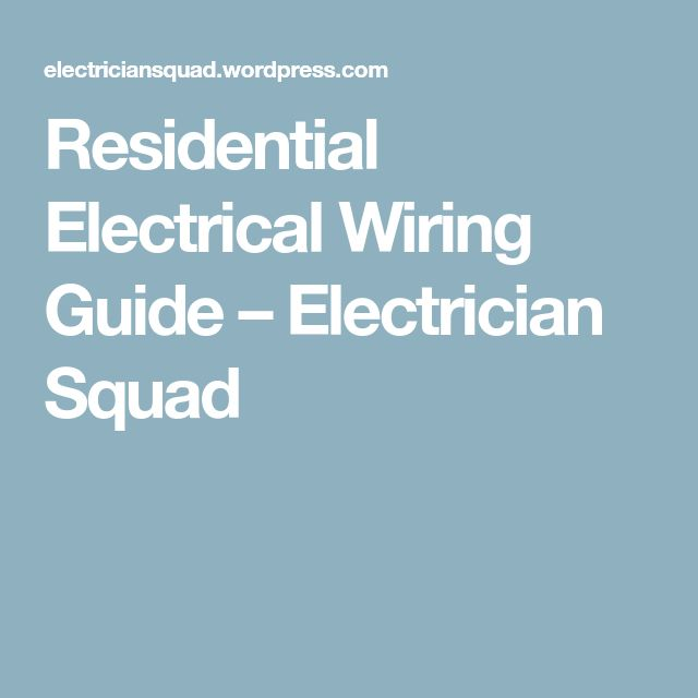 Residential Electrical Wiring Guide – Electrician Squad