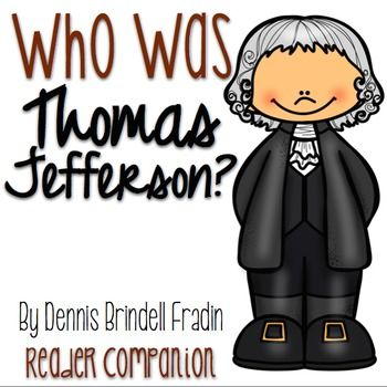 Who was Thomas Jefferson?  by Dennis Brindell Fradin reader comprehension companion guide