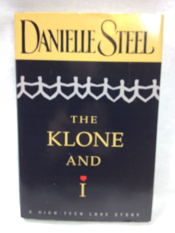 The Klone and I by Danielle Steel 1998 Hardcover Book