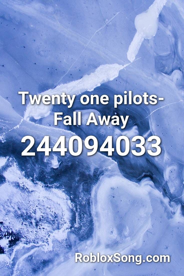 Twenty One Pilots Fall Away Roblox Id Roblox Music Codes In
