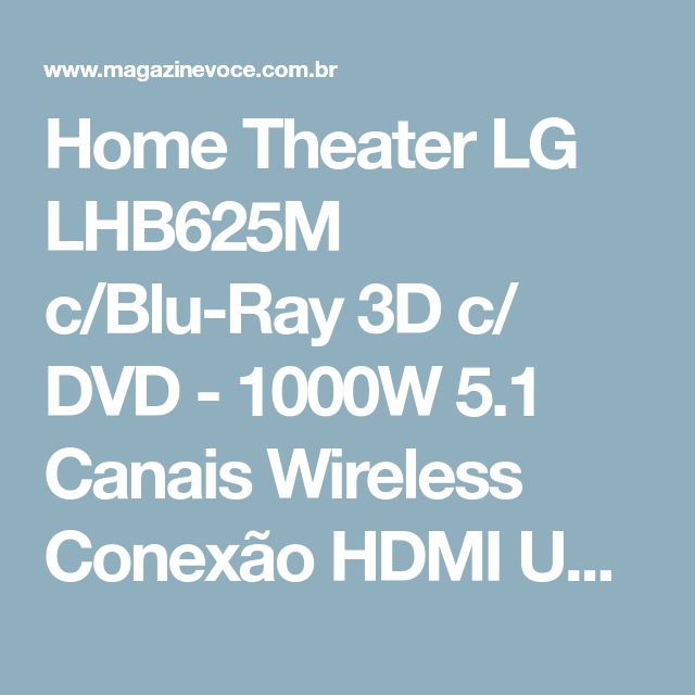 Home Theater LG LHB625M c/Blu-Ray 3D c/ DVD - 1000W 5.1 Canais Wireless Conexão HDMI USB