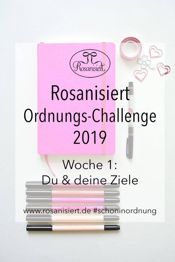 Woche 1 der Rosanisiert Ordnungs-Challenge: Du und deine Ziele – Rosanisiert