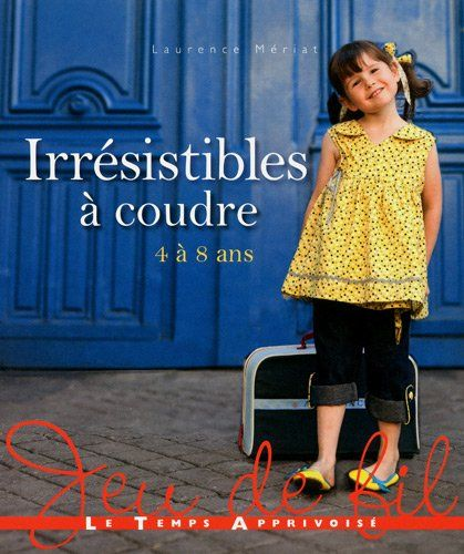 Irr sistible coudre 4 8 ans de laurence m riat for Irresistible a coudre 4 8 ans