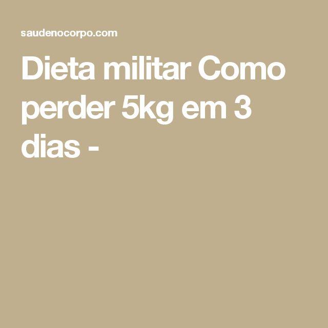 Dieta militar Como perder 5kg em 3 dias -