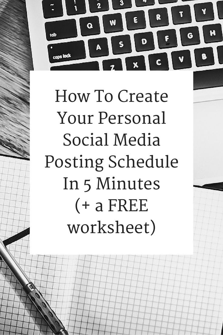 How To Create Your Personal Social Media Posting Schedule In 5 Minutes (+ a FREE Worksheet!)