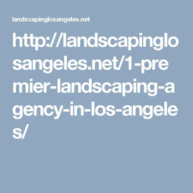 http://landscapinglosangeles.net/1-premier-landscaping-agency-in-los-angeles/