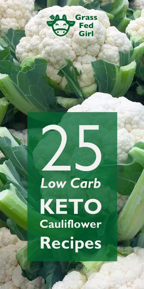 25 Low Carb Keto Cauliflower Recipes   http://www.grassfedgirl.com/low-carb-keto-cauliflower-recipes-round-up/