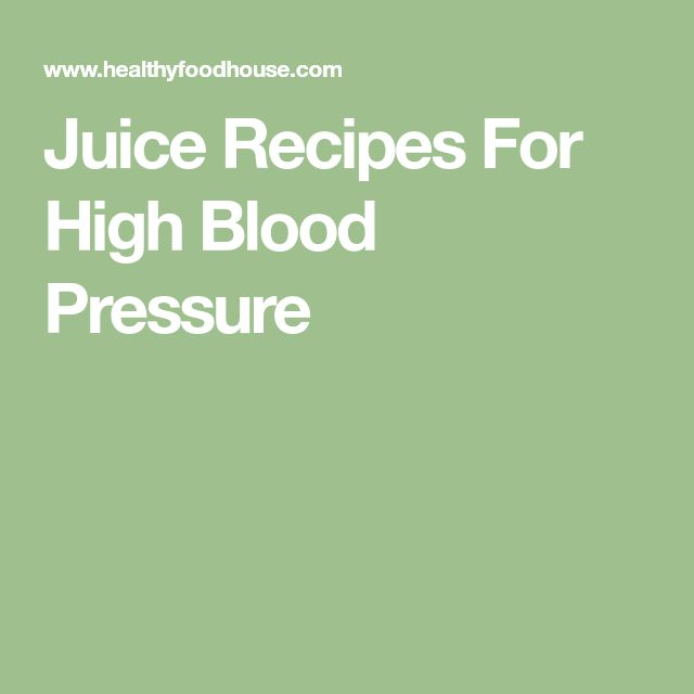Juice Recipes For High Blood Pressure