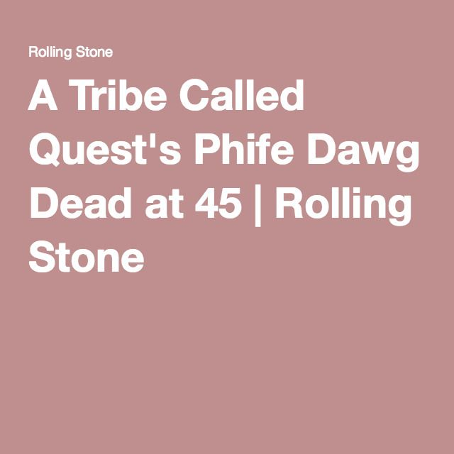 A Tribe Called Quest's Phife Dawg Dead at 45 | Rolling Stone