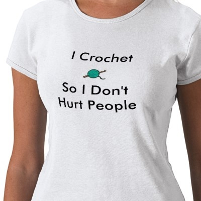 I #Crochet So I Don't Hurt People #crochethumor