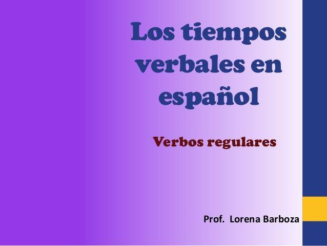 Modos y tiempos verbales by Lore33 via slideshare