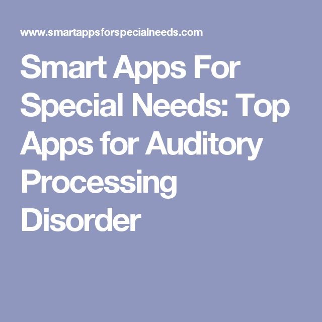 Smart Apps For Special Needs: Top Apps for Auditory Processing Disorder