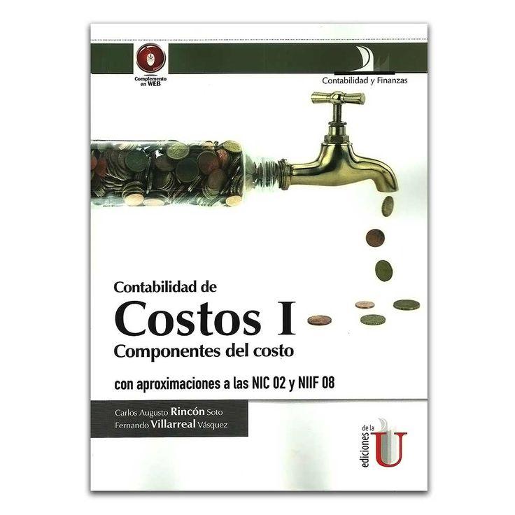 Costos I. componentes del costo, con aproximaciones a las NIC 02 Y NIIF 08  – Ediciones de la U  http://www.librosyeditores.com/tiendalemoine/4309-costos-i-componentes-del-costo-con-aproximaciones-a-las-nic-02-y-niif-08-9789587622034.html  Editores y distribuidores