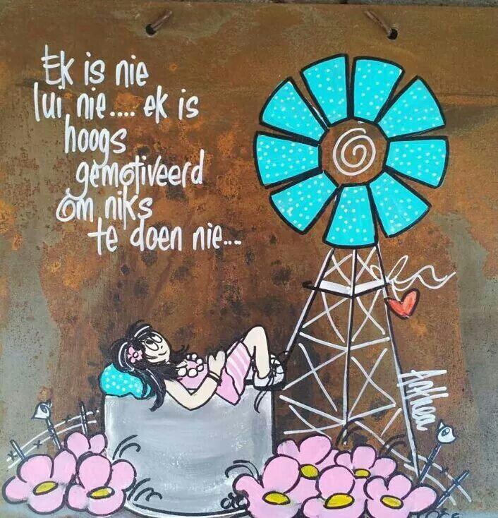 Luiaard... - deur Anthea Art __[AntheaKlopper/FB] #Afrikaans #windpomp  #lazy