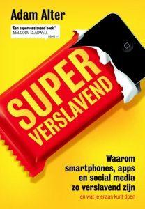 Superverslavend, Adam Alter (Maven Publishing, 2017), http://iboek.weebly.com/recensies/superverslavend-adam-alter-non-fictie