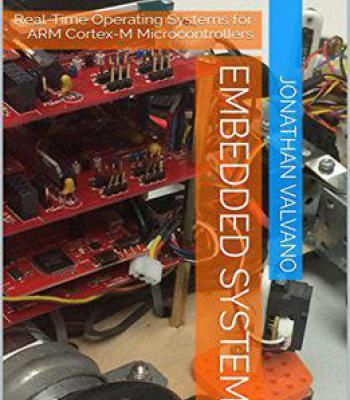 Embedded Systems: Real-Time Operating Systems For Arm Cortex-M Microcontrollers PDF