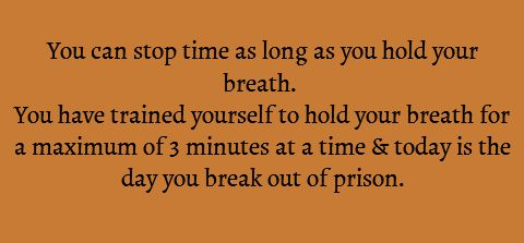 Wouldn't that mean that you'd live a lot longer bc there are all kinds minute times that you just kind of hold your breath? What if you had sleep apnea? Your night would take forever to pass...