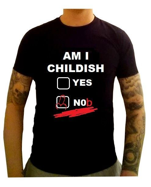 Am I Childish? T-Shirt - Funny Rude Joke Fathers Day Gift Dads Present Mens Top