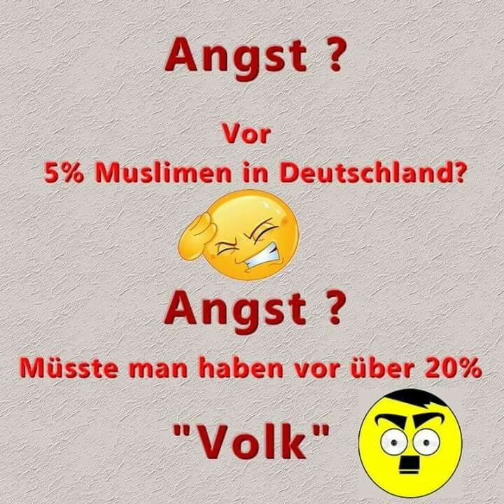 """Anxiety ?  In front  5% Muslims in Germany? Anxiety ?  One would have to have before about  20%         """"  people """""""