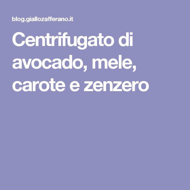 Centrifugato di avocado, mele, carote e zenzero
