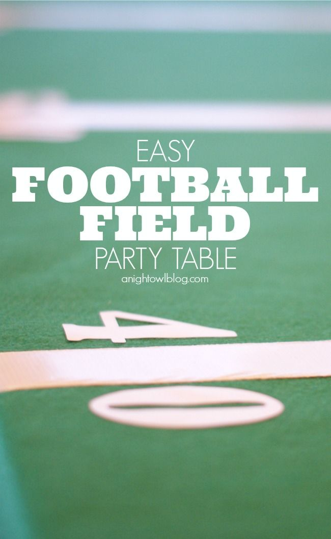 Easy Football Field Party Table! All you need is felt, tape and some vinyl lettering; see more at anightowlblog.com | #football #party #tabl...