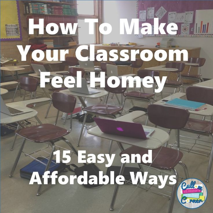 Cullom Corner: How To Make Your Classroom Feel Homey: 15 Easy and Affordable Ways